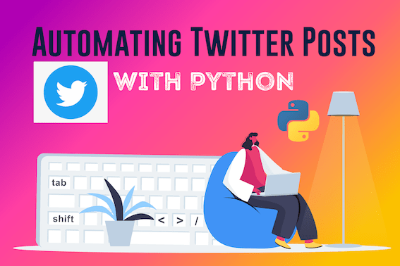Learn How to Automate Twitter Posting with Python